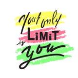 Su solamente límite es usted - inspire y cita de motivación Letras hermosas dibujadas mano Impresión para el cartel inspirado, ca stock de ilustración