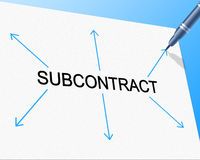 Subcontract Subcontracting Represents Out Sourcing And Freelance. Subcontract Subcontracting Showing Independent Contractor And Work Royalty Free Stock Photos