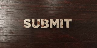 Submit - grungy wooden headline on Maple  - 3D rendered royalty free stock image Royalty Free Stock Image