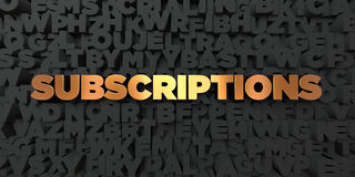 Subscriptions - Gold text on black background - 3D rendered royalty free stock picture Royalty Free Stock Images