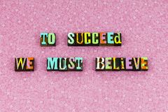 Succeed believe learn faith optimism letterpress. Succeed believe learn faith optimism typography letterpress positive attitude success belief learning hope love royalty free stock photos