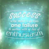 Success is the ability to go from one failure to another. With no loss of enthusiasm. Motivational background Stock Photography