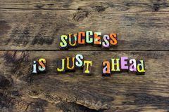 Success ahead hard work achieve typography. Letterpress achievement successful succeed today strive free retirement career teamwork goal strategy stock photos