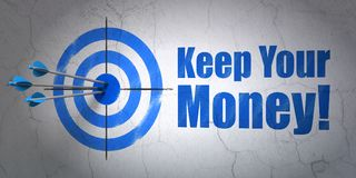 Business concept: target and Keep Your Money! on wall background. Success business concept: arrows hitting the center of target, Blue Keep Your Money! on wall Stock Image