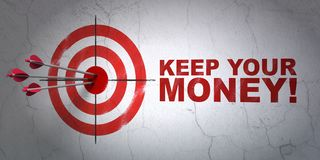 Finance concept: target and Keep Your Money! on wall background. Success finance concept: arrows hitting the center of target, Red Keep Your Money! on wall Stock Images