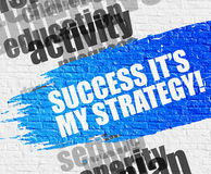 Success Its My Strategy on White Brick Wall. Stock Images