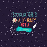 Success is a journey not a destination quotes motivation Royalty Free Stock Images