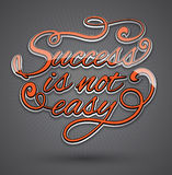Success is not easy text design. Royalty Free Stock Photos