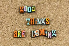 Good things are coming today royalty free stock images