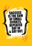 Success Is The Sum Of Small Efforts, Repeated Day In And Day Out. Inspiring Creative Motivation Quote Poster Template. Success Is The Sum Of Small Efforts Royalty Free Stock Image