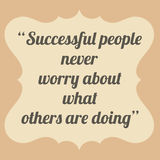 Successful people never worry about what others are doing. Vinta Stock Photos