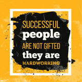Successful people are not gifted They are Hardworking. Inspirational motivational quote for wall poster Stock Images
