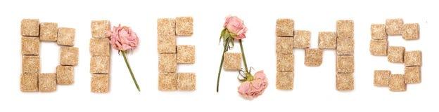 Sueño del texto de rosas y del azúcar. Serie: amor, dulce Fotografía de archivo libre de regalías
