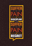 Suffer The Pain Of Discipline Or The Pain Of Regret. Sport And Fitness Creative Motivation Vector Design. Gym Banner Stock Photography