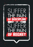 Suffer The Pain Of Discipline Or The Pain Of Regret. Sport And Fitness Creative Motivation Vector Design Poster. Stock Photo