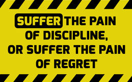 Suffer the pain of discipline sign Stock Photos