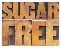 Sugar free in wood type. Sugar free -nutrition concept - isolated text in vintage letterpress wood type royalty free stock photo