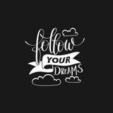 Suivez votre citation manuscrite de lettrage de calligraphie de rêves illustration de vecteur
