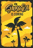 The Summer Is Coming Poster Design With Palm Trees Illustration. The Summer Is Coming  Poster Design With Palm Trees Illustration. Vector Graphic Stock Photos