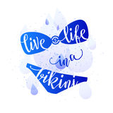 Summer Design. Hand Drawn Lettering SummerTime Vector. Live life in a bikini. Watercolor Royalty Free Stock Images