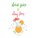 Summer fresh orange cocktail. Drink juice and stay fresh. Typographic banner with decorative glass of orange juice and inspiration quote Drink juice and stay Royalty Free Stock Images