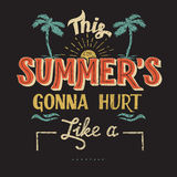 This summer is gonna hurt typography design Royalty Free Stock Photography