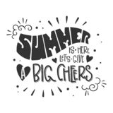 Summer is here, let`s give a big cheers quote. Hand drawn lettering, calligraphy design phrase royalty free illustration