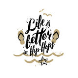 Summer holidays and vacation hand drawn illustration. Life is better in flip-flops - Summer holidays and vacation hand drawn illustration. Handwritten Royalty Free Stock Images