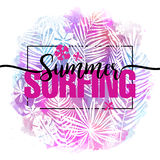 Summer surfing. Modern calligraphic design with trendy tropical background, exotic leaves on bright colorful watercolor. Splash background. Card, label, flyer Royalty Free Illustration