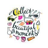 Summer things with stylish lettering - Collect beautiful moments. Vector hand drawn illustration. Print for your design. Royalty Free Stock Photography