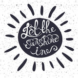 Sun with hand drawn typography poster. Romantic quote Royalty Free Stock Images