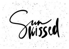 Sun kissed. Ink brush pen hand drawn phrase lettering design. Vector illustration isolated on a ink grunge background, typography for card, banner, poster Stock Illustration