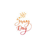 Sunny day card. Hand drawn typography poster. Stock Image
