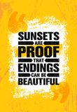 Sunsets Are Proof That Endings Can Be Beautiful. Inspiring Creative Motivation Quote Poster Template. Vector Typography. Banner Design Concept On Grunge Texture royalty free illustration