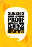 Sunsets Are Proof That Endings Can Be Beautiful. Inspiring Creative Motivation Quote Poster Template. Vector Typography Stock Photography