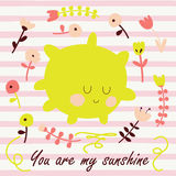 Sunshine. Cute sunny card with funny sun and flowers in cartoon style. 'You are my sunshine' poster vector illustration