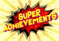 Super Achievements - Comic book style words. Super Achievements - Vector illustrated comic book style phrase on abstract background stock illustration