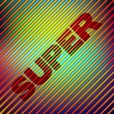 ` Super-` auf einem gestreiften Hintergrund Verschiedene Varianten der Farbe sind möglich vektor abbildung