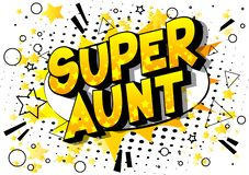 Super Aunt - Comic book style words.