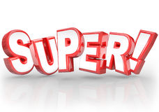 Super 3D Word Best Choice Powerful Great Compliment. The word Super in 3D letters to illustrate doing a great job on a task or assignment, or praise for Royalty Free Stock Image