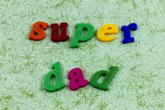 Super dad father parent hero happy fathers day. Super dad daddy best father parent hero happy fathers day typography message child celebration love family home royalty free stock photography