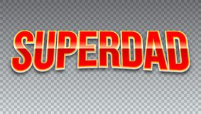 Super dad, red shiny text on horizontal transparent background. Super hero typography for t-shirt graphics or sport logo royalty free illustration