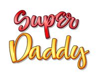 Super family text - Super daddy color calligraphy vector illustration