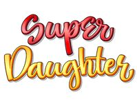 Super family text - Super Daughter color calligraphy stock illustration