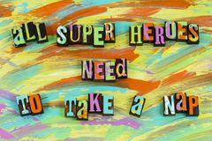 Super heroes need take nap. Children rest babysitting child care childcare daycare super hero needs to take nap sleep play games letterpress school education stock photo