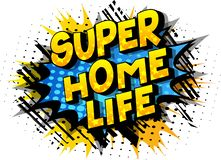 Super Home Life - Comic book style words. vector illustration