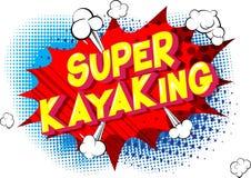 Super Kayaking - Comic book style words. royalty free illustration