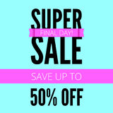Super sale ad poster, save up to fifty percent your money. Final day of action. Bright, contrast advertisement. Arrangement, discount coupons. Marketing Stock Photos