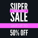 Super sale ad poster, save up to fifty percent your money. Final day of action. Bright, contrast advertisement. Arrangement, discount coupons. Marketing Royalty Free Stock Photography