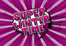 Super Winter Time - Comic book style words. royalty free illustration